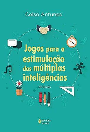 Jogos Para a Estimulacao das Multiplas Inteligencias - 19 Ed