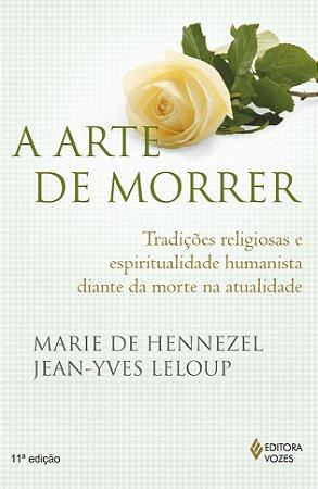 Arte de Morrer: Tradições Religiosas e Espiritualidade Humanista Diante da Morte na Atualidade