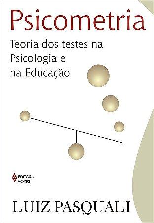 Psicometria - Teoria  dos Testes Na Psicologia e Na Educacao