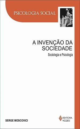 A Invenção da Sociedade - Sociologia e Psicologia