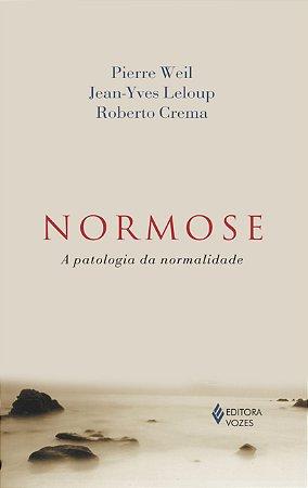 Normose - a Patologia da Normalidade