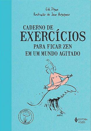 Caderno de Exercicios Para Ficar Zen Em Um Mundo Agitado
