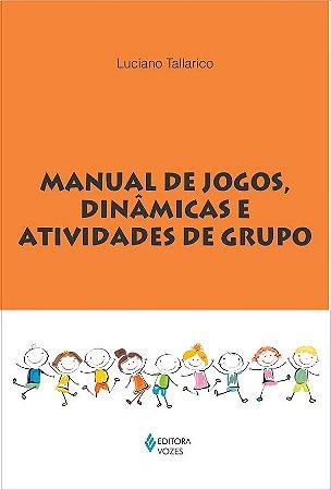 Manual de Jogos, Dinamicas e Atividades de Grupo
