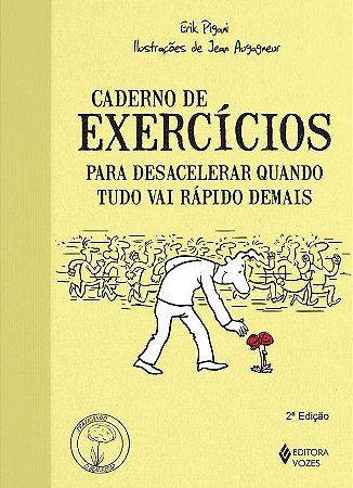 Caderno de Exercicios Para Desacelerar Quando Tudo Vai Rapido Demais
