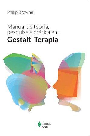 Manual de Teoria, Pesquisa e Pratica Em Gestalt-terapia