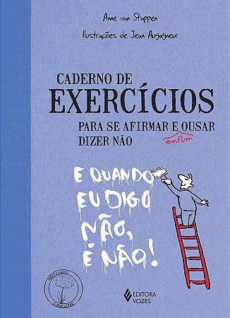 Caderno de Exercicios Para Se Afirmar e Enfim Ousar Dizer Nao
