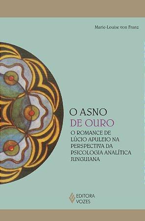 O Asno de Ouro: O Romance de Lúcio Apuleio na Perspectiva da Psicologia Analítica Junguiana