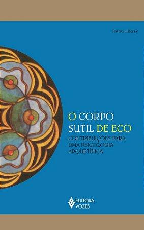 O Corpo Sutil de Eco: Contribuições para uma Psicologia Arquetípica