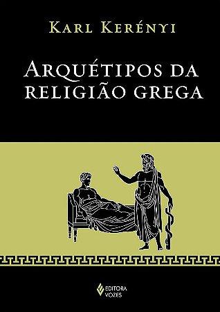 Arquetipos da Religiao Grega