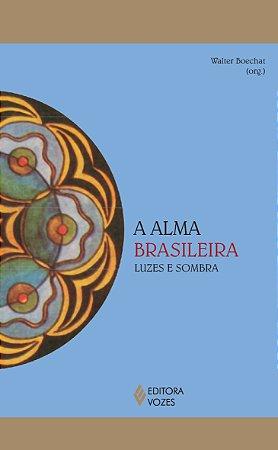 Alma Brasileira, a - Luzes e Sombra
