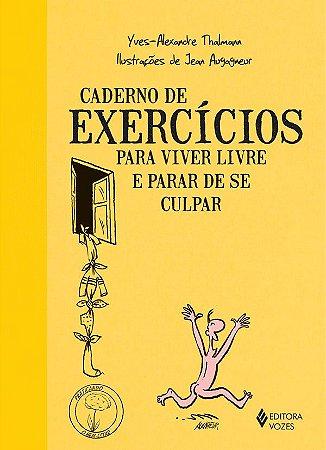 Caderno de Exercicios Para Viver Livre e Parar de Se Culpar