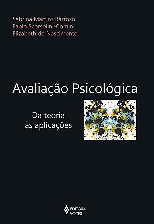 Avaliação Psicológica - Da Teoria às Aplicações