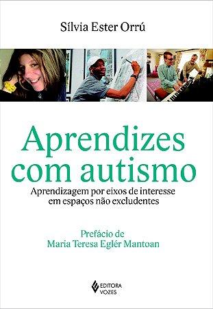 Aprendizes Com Autismo: Aprendizagem Por Eixos de Interesse em Espaços Não Excludentes