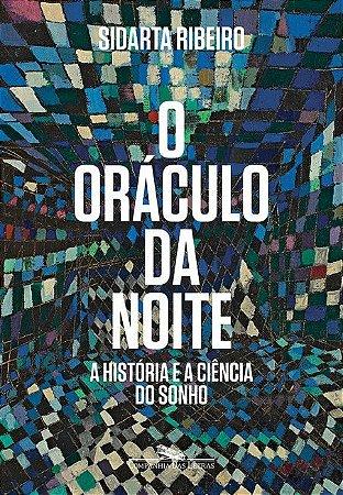 Oraculo da Noite (o) - a Historia e a Ciencia do Sonho