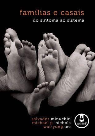Famílias e Casais - Do Sintoma ao Sistema