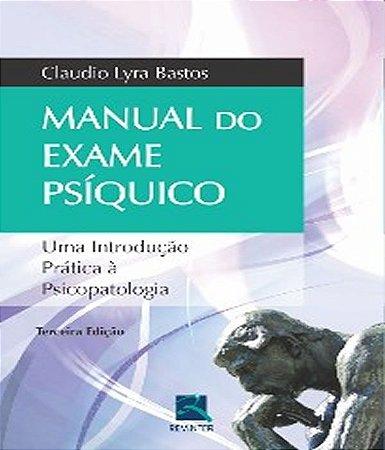 Manual do Exame Psiquico - Uma Introducao Pratica a Psicopatologia