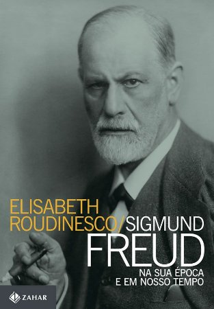 Sigmund Freud Na Sua Epoca e Em Nosso Tempo