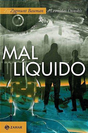 Mal Liquido - Vivendo Num Mundo Sem Alternativas
