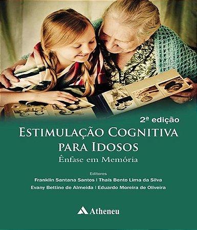 Estimulacao Cognitiva Para Idosos - Enfase Em Memoria