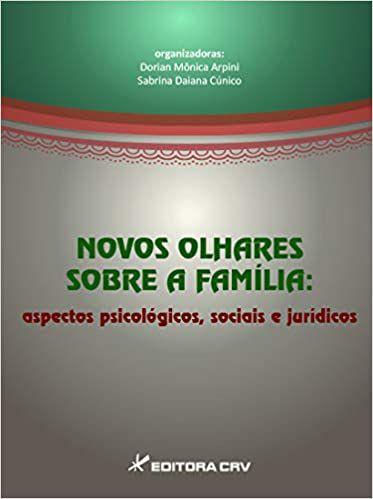 Novos Olhares Sobre a Familia: Aspectos Psicologicos, Sociais e Juridicos