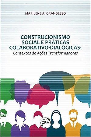Construcionismo Social e Praticas Colaborativo-dialogicas