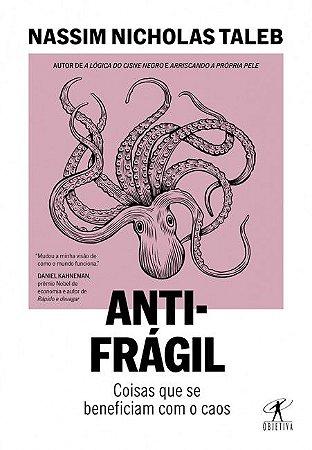 Antifragil - Coisas Que Se Beneficiam Com o Caos
