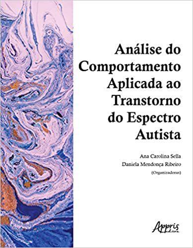 Analise do Comportamento Aplicada ao Transtorno do Espectro Autista