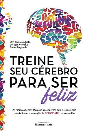 Treine Seu Cerebro Para Ser Feliz