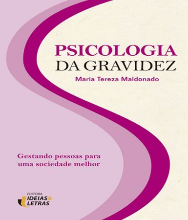 Psicologia da Gravidez - Gestando Pessoas Para Uma Sociedade Melhor