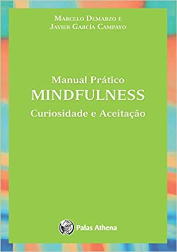 Manual Prático Mindfulness - Curiosidade e Aceitação
