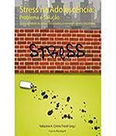 Stress Na Adolescencia: Problema e Solucao - Casa do Psicologo