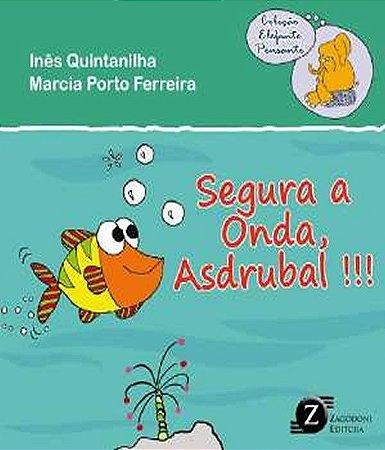 Segura a Onda, Asdrubal!!!