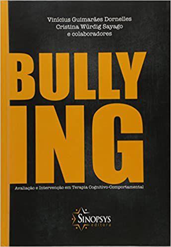 Bullying - Avaliacao e Intervencao Em Terapia Cognitivo-comportamental