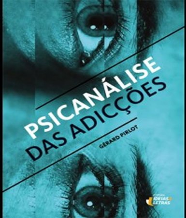 Psicanalise das Adiccoes