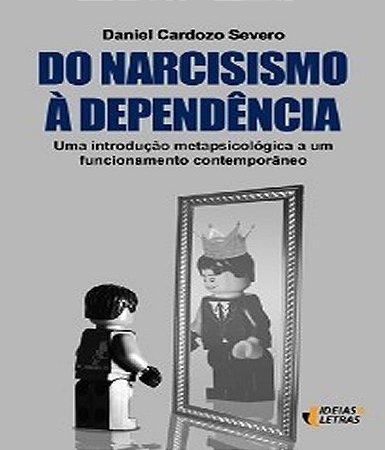 Do Narcisismo a Dependencia