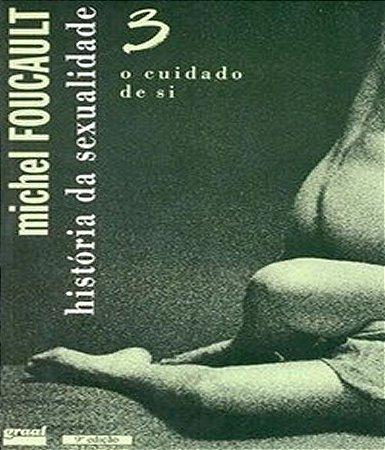 Historia da Sexualidade Volume 3 - o Cuidado de Si - Ed. Antiga