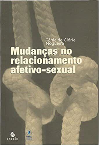 Mudancas No Relacionamento Afetivo - Sexual