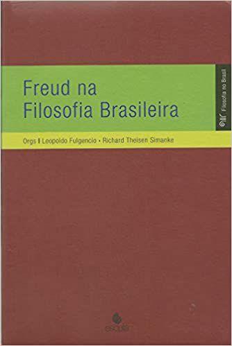 Freud Na Filosofia Brasileira