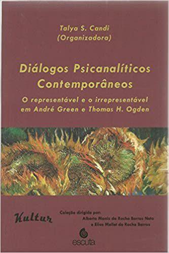 Dialogos Psicanaliticos Contemporaneos - o Representavel e o Irrepresentavel