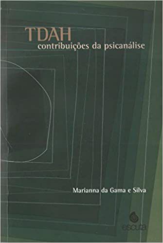 Tdah - Contribuições da Psicanalise