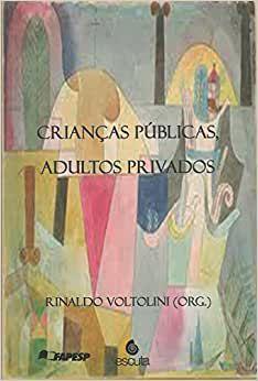 Crianças Públicas, Adultos Privados