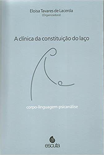 A Clínica da Constituição do Laço