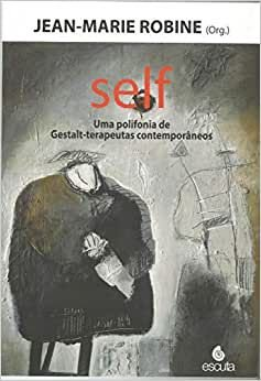 Self Uma Polifonia de Gestalt-terapeutas
