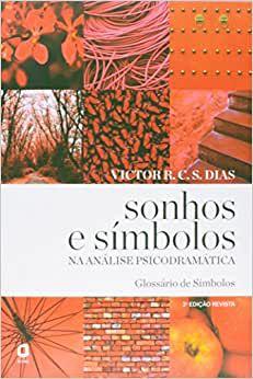 Sonhos e Simbolos Na Analise Psicodramatica - 2 Ed