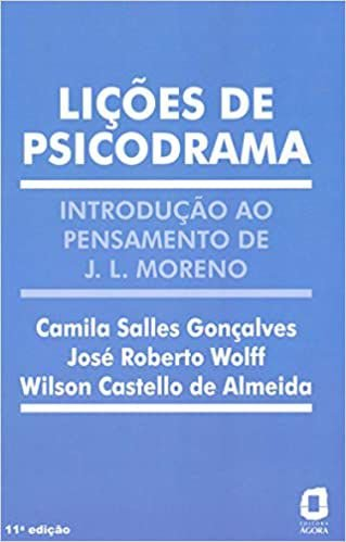 Lições de Psicodrama: Introdução ao Pensamento de J. L. Moreno