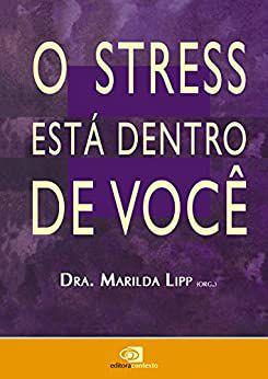 Stress Esta Dentro de Voce , O