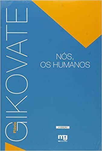 Gikovate - Nós, Os Humanos