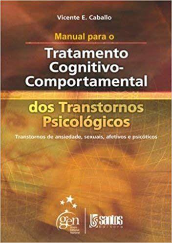 Manual Para o Tratamento Cognitivo Comportamental - Vol 1