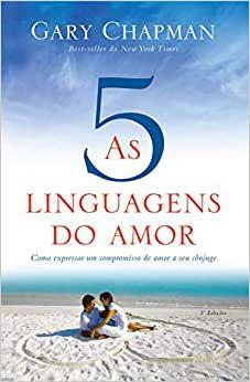 As Cinco Linguagens do Amor - 3 Ed