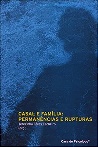 Casal e Família - Permanências e Rupturas